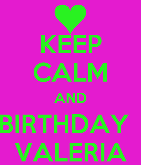 KEEP CALM AND BIRTHDAY   VALERIA