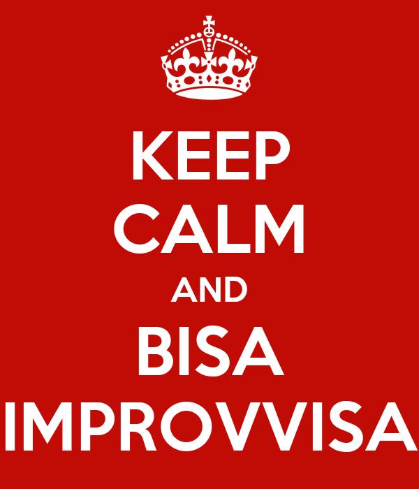 KEEP CALM AND BISA IMPROVVISA