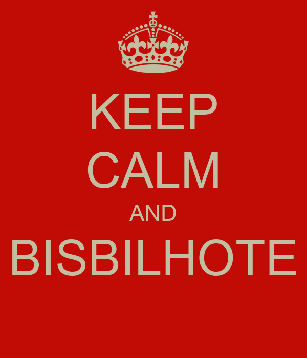 KEEP CALM AND BISBILHOTE