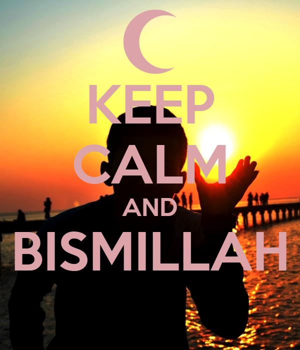 KEEP CALM AND BISMILLAH