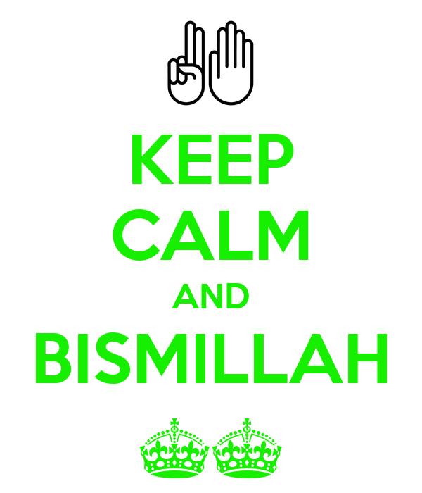 KEEP CALM AND BISMILLAH ^^