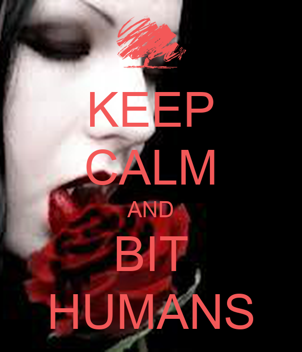 KEEP CALM AND BIT HUMANS