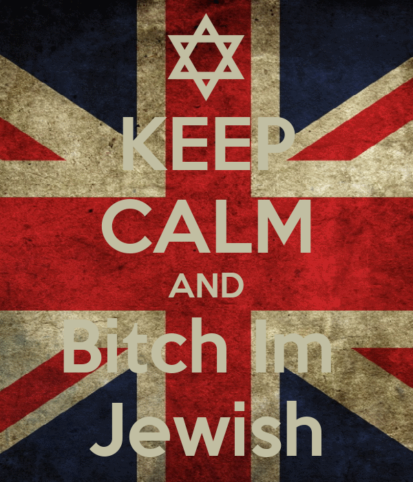 KEEP CALM AND Bitch Im  Jewish