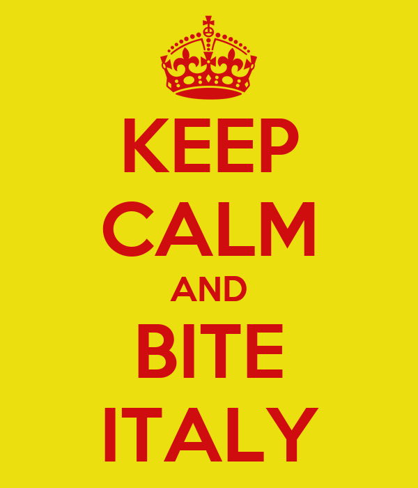 KEEP CALM AND BITE ITALY
