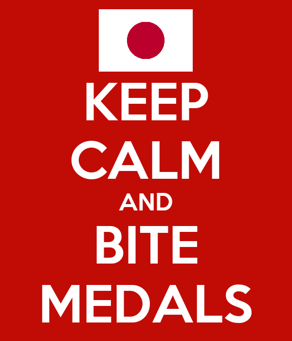 KEEP CALM AND BITE MEDALS