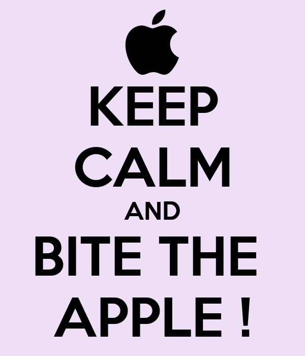 KEEP CALM AND BITE THE  APPLE !