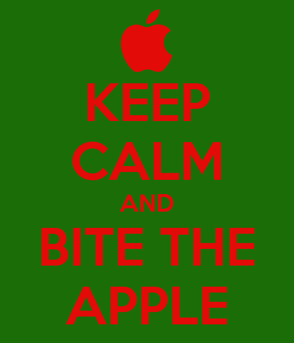 KEEP CALM AND BITE THE APPLE