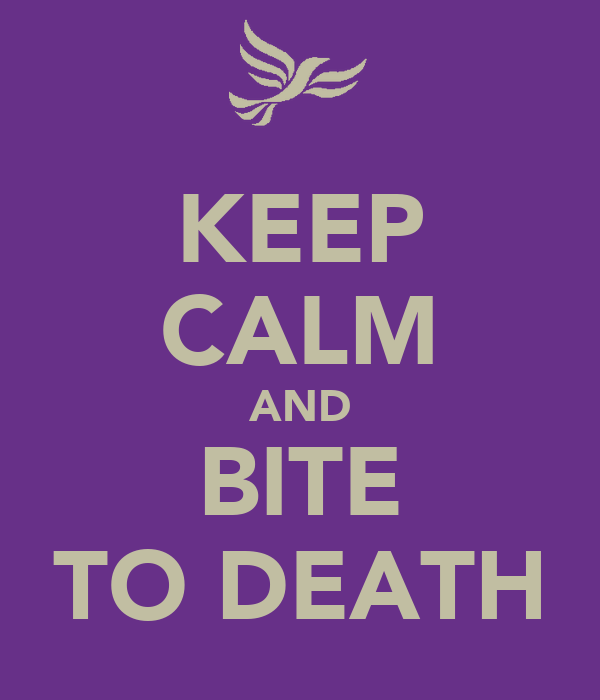 KEEP CALM AND BITE TO DEATH