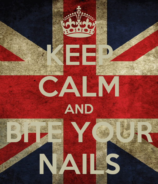 KEEP CALM AND BITE YOUR NAILS