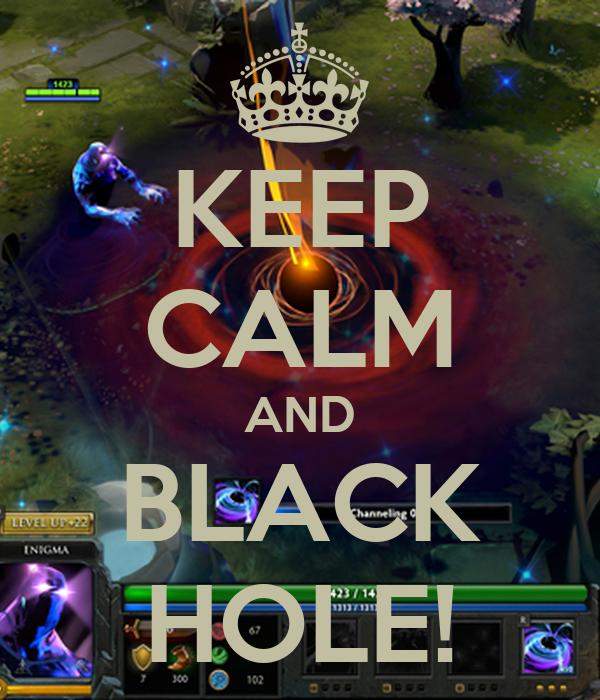 KEEP CALM AND BLACK HOLE!