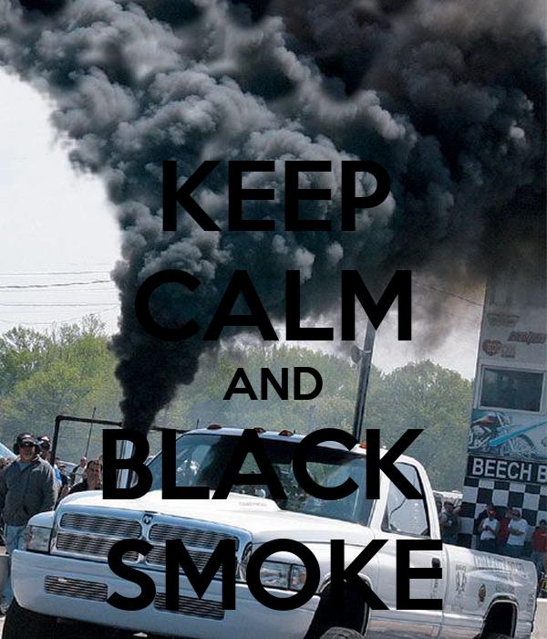 KEEP CALM AND BLACK  SMOKE