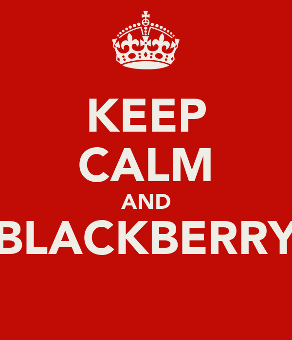 KEEP CALM AND BLACKBERRY