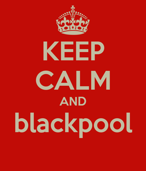 KEEP CALM AND blackpool