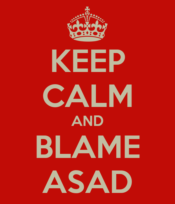 KEEP CALM AND BLAME ASAD