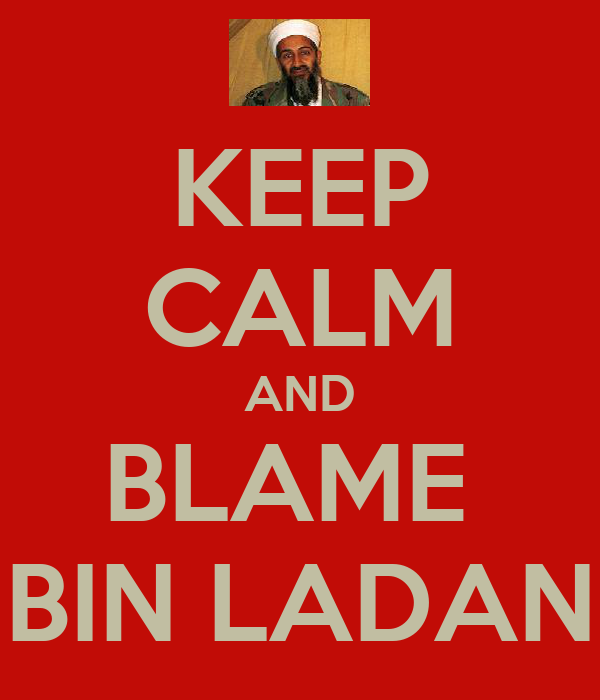 KEEP CALM AND BLAME  BIN LADAN