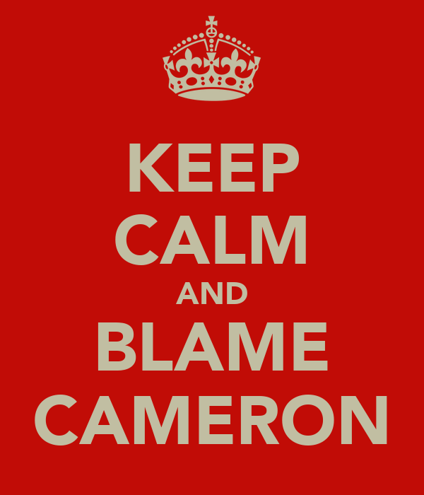 KEEP CALM AND BLAME CAMERON