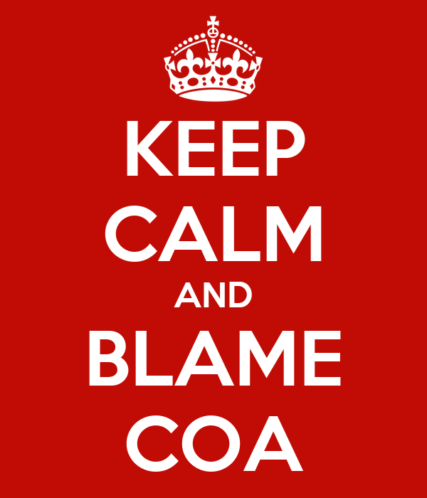 KEEP CALM AND BLAME COA