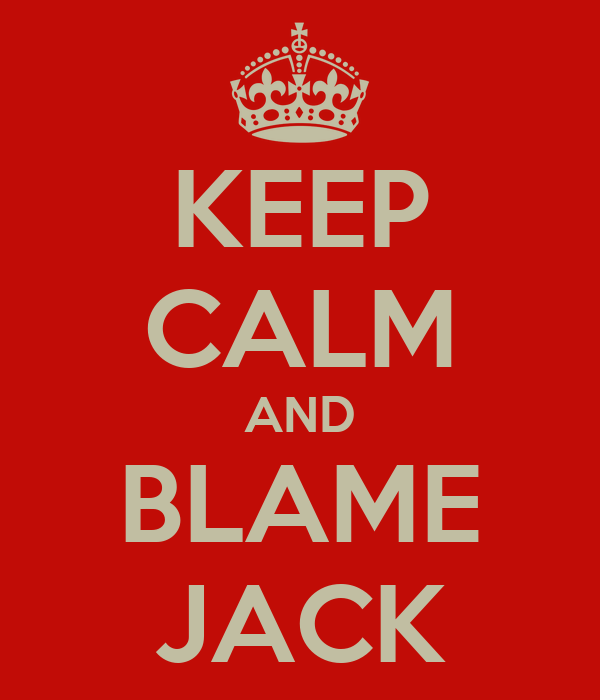 KEEP CALM AND BLAME JACK