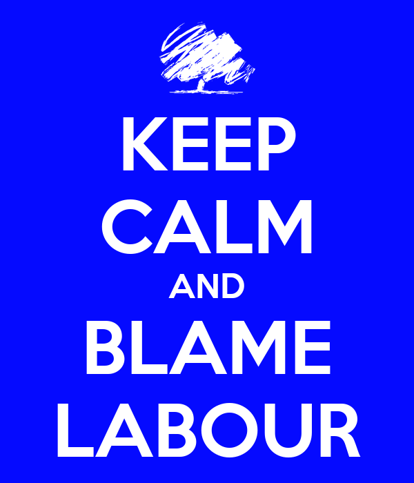 KEEP CALM AND BLAME LABOUR