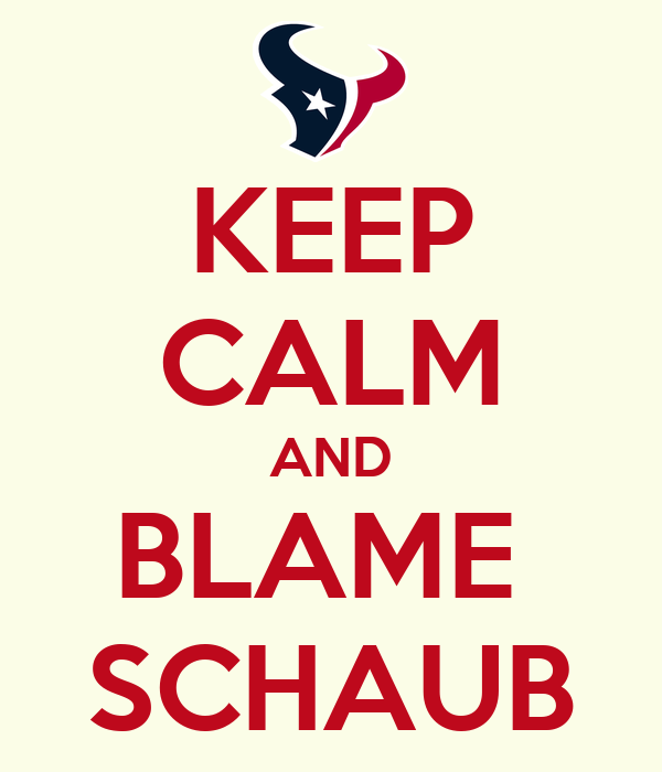 KEEP CALM AND BLAME  SCHAUB