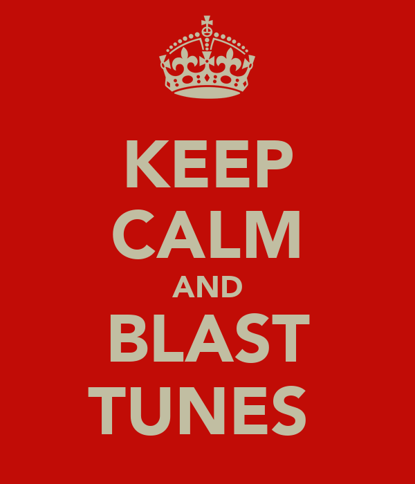 KEEP CALM AND BLAST TUNES