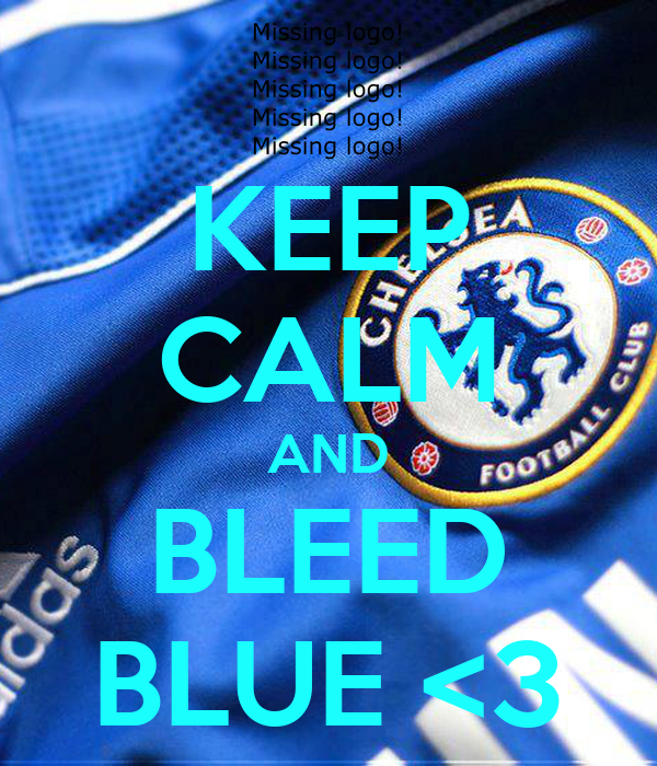 KEEP CALM AND BLEED BLUE <3