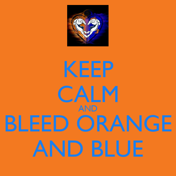 KEEP CALM AND BLEED ORANGE AND BLUE