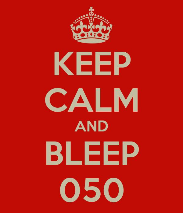 KEEP CALM AND BLEEP 050