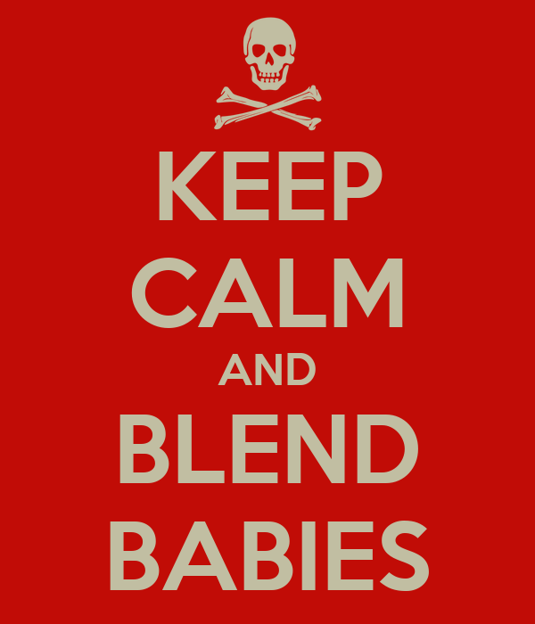 KEEP CALM AND BLEND BABIES