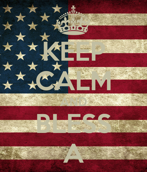 KEEP CALM AND BLESS A