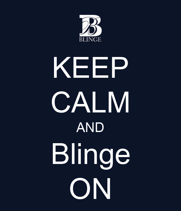 KEEP CALM AND Blinge ON