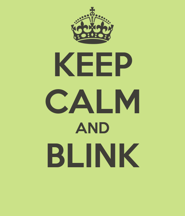 KEEP CALM AND BLINK