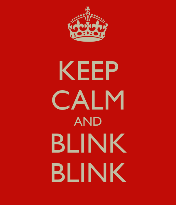 KEEP CALM AND BLINK BLINK