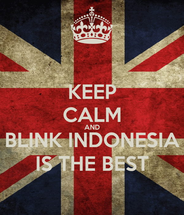 KEEP CALM AND BLINK INDONESIA IS THE BEST