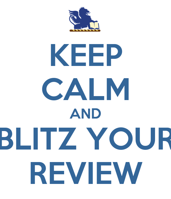 KEEP CALM AND BLITZ YOUR REVIEW