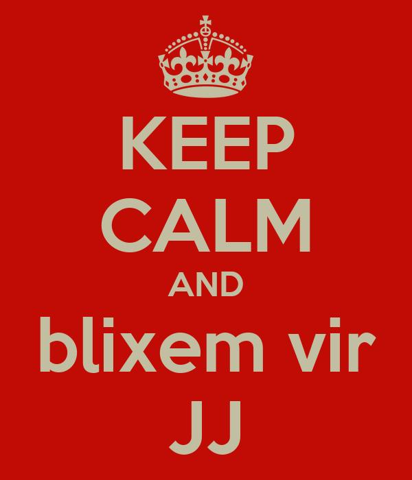 KEEP CALM AND blixem vir JJ