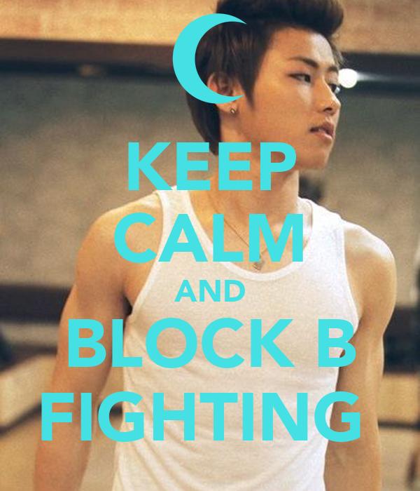 KEEP CALM AND BLOCK B FIGHTING