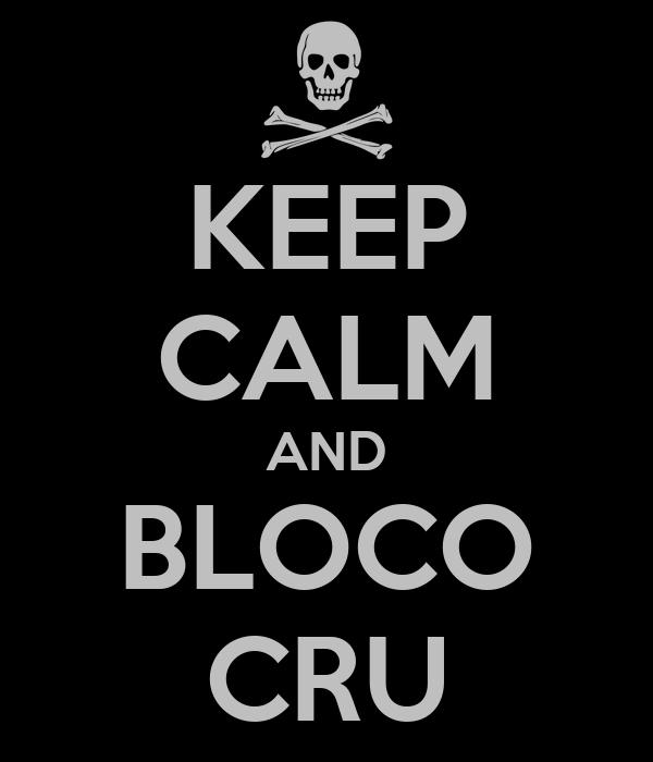 KEEP CALM AND BLOCO CRU