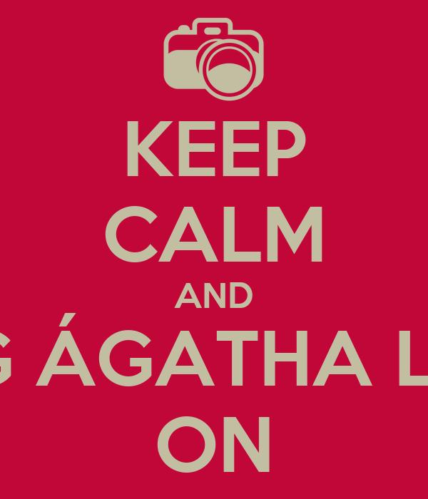 KEEP CALM AND BLOG ÁGATHA LIMAS ON