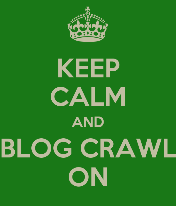 KEEP CALM AND BLOG CRAWL ON