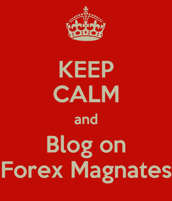 KEEP CALM and Blog on Forex Magnates