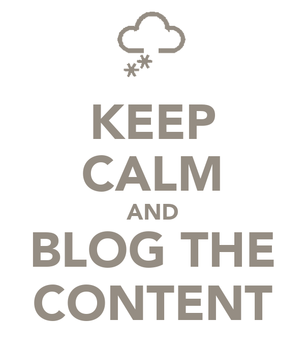 KEEP CALM AND BLOG THE CONTENT