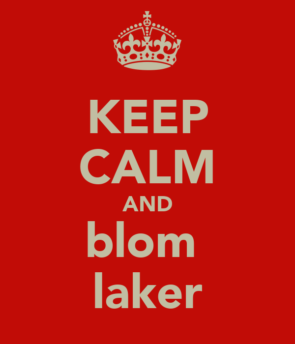 KEEP CALM AND blom  laker