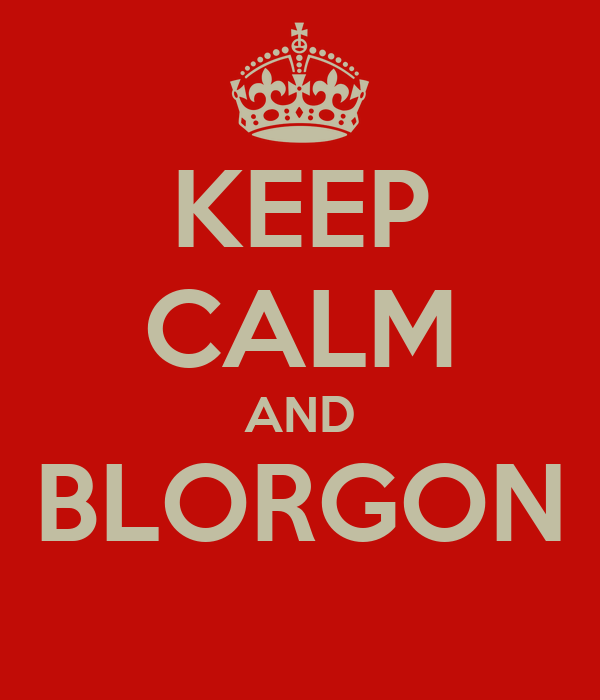 KEEP CALM AND BLORGON