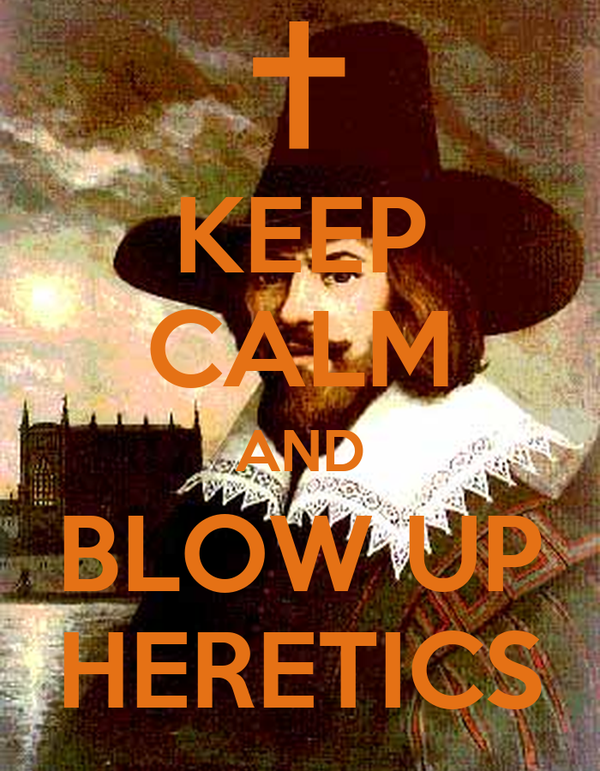 KEEP CALM AND BLOW UP HERETICS