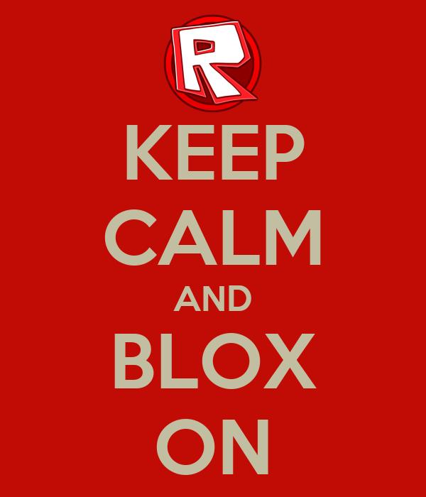 KEEP CALM AND BLOX ON