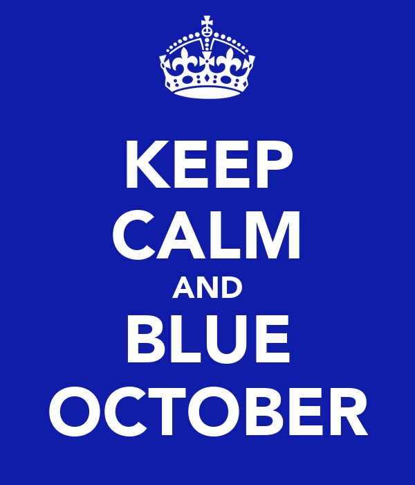 KEEP CALM AND BLUE OCTOBER