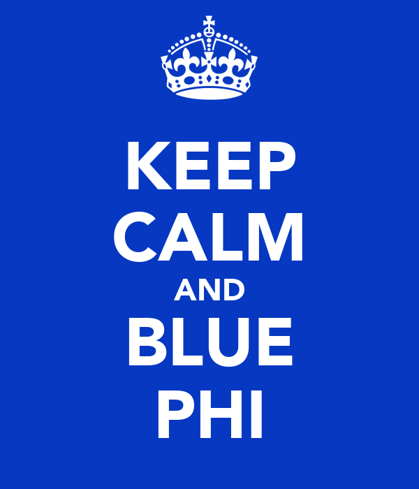 KEEP CALM AND BLUE PHI