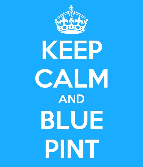 KEEP CALM AND BLUE PINT