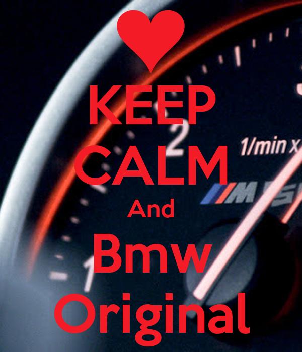 KEEP CALM And Bmw Original